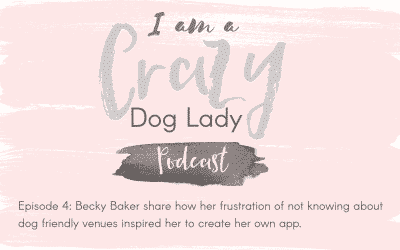 Episode 4: Becky Baker created her own app because of the lack of info about dog friendly venues