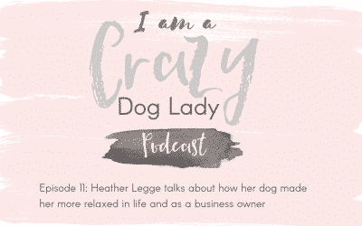 Episode 11: Heather Legge On How Her Dog Made Her More Relaxed In Life